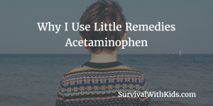 Why I Use Little Remedies Acetaminophen