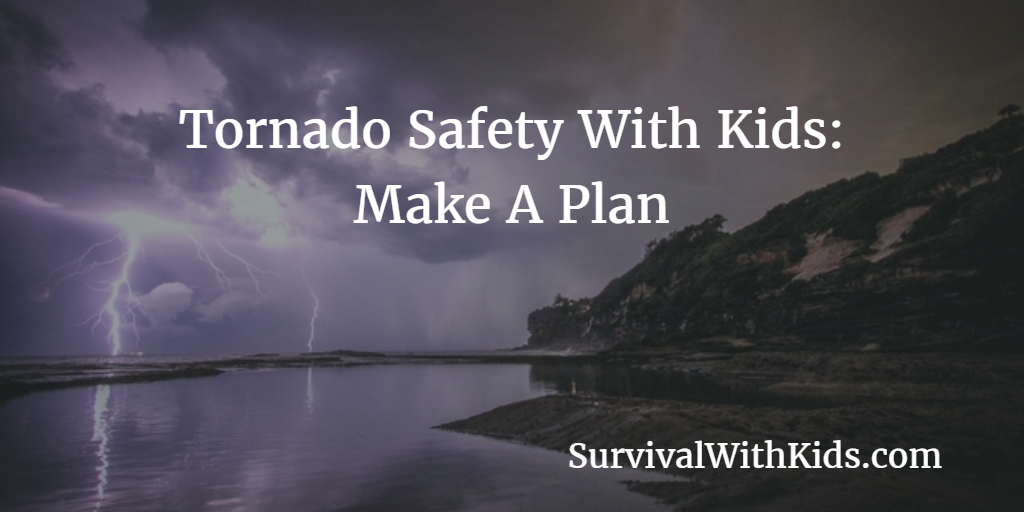 Featured Image for Tornado Safety With Kids