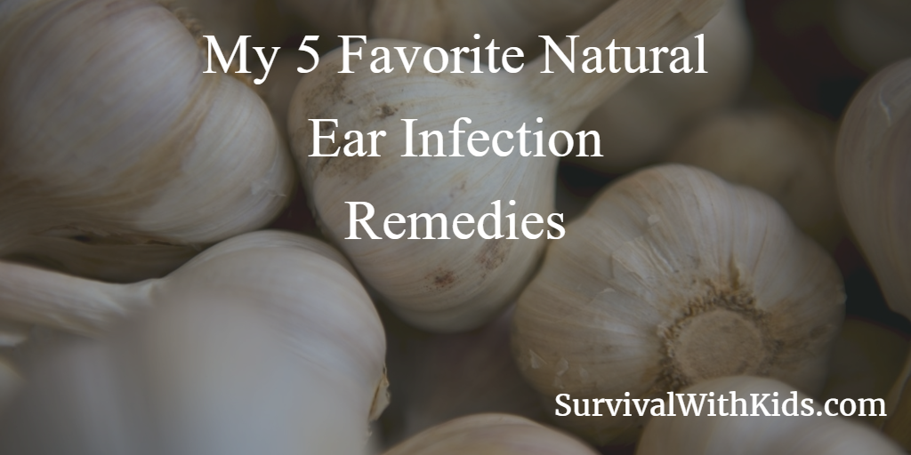 My 5 Favorite Natural Ear Infection Remedies