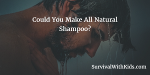 Could You Make All Natural Shampoo?