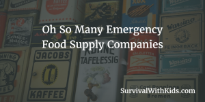 Oh So Many Emergency Food Supply Companies