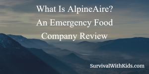 What Is AlpineAire An Emergency Food Company Review