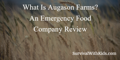 What Is Augason Farms An Emergency Food Company Review